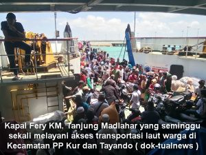Akses kapal Fery yang melayani masyarakat PP Kur dan Tayando