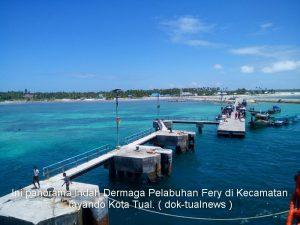 Panorama indah dermaga Fery Kecamatan Tayando Kota Tual